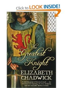The Greatest Knight: The Story of William Marshal: Amazon.co.uk: Elizabeth Chadwick: Books