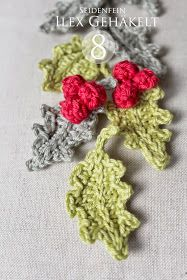 8 ✰ Ilex - Blätter gehäkelt * DIY * crochet holy leaves and berries Winter Christmas, Christmas Time, Xmas, Yarn Flowers, Crochet Flowers, Diy Crochet, Crochet Ideas, Knit Picks, Dekoblog