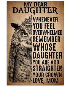 To Daughter Straighten Your Crown Owl shirts, apparel, posters are available at Ateefad Outfits Store. Cross Stitch Letter Patterns, Cross Stitch Letters, Crown Quotes, Grief Poems, Owl Shirt, Dear Daughter, Owl Pictures, Family Affair, Feeling Overwhelmed
