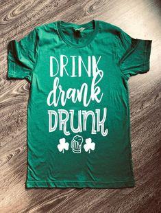 b737e166 Drink Drank Drunk, St Patrick's Drinking Shirt, St. Patrick's Day Shirt