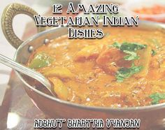 12 Vegetarian Indian Dishes and a little history of Indian Food.  #indian #vegetarian #recipes