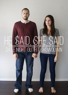 He Said, She Said: Date Night Outfit Showdown! His opinion on her favorite date night outfits and what he WISHES she would wear!  This is really cute.  I always think it's interesting how men view how we dress.