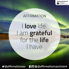 I love life. I grateful for the life I have Affirmations Positives, Morning Affirmations, Money Affirmations, Positive Thoughts, Positive Vibes, Positive Quotes, Positive Motivation, Law Of Attraction Affirmations, Law Of Attraction Quotes