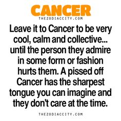 zodiaccity:  Zodiac Cancer Facts — Leave it to Cancer to be cool, calm and collective until…..