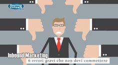 L'analisi dei 6 più gravi errori che potresti ma non devi commettere quando implementi una strategia di Inbound Marketing.