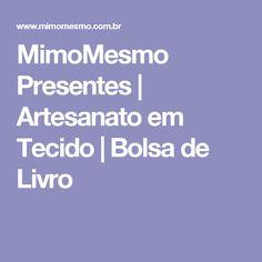 MimoMesmo Presentes | Artesanato em Tecido  | Bolsa de Livro