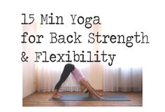 Pin now and practice later! A free 15 minute yoga for back strength & flexibility video