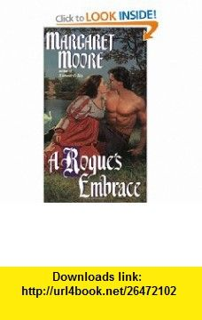 A Rogues Embrace (Restoration Series, Book 2) (9780380802685) Margaret Moore , ISBN-10: 0380802686  , ISBN-13: 978-0380802685 ,  , tutorials , pdf , ebook , torrent , downloads , rapidshare , filesonic , hotfile , megaupload , fileserve