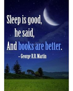 Sleep vs. Books.  #Quote #QuoteOfTheDay #QuotesToLiveBy #QuotesOnLife #BookHugs #BooksThatMatter #BloomingTwigBooks #BloomingTwig #Books #Quotes #Motivation #Motivational #MotivationalQuotes #ThoughtOfTheDay #ThoughtForTheDay #love #photooftheday #amazing #igers #picoftheday #instagood #bestoftheday #instacool #instago #swag #colorful #20likes #instadaily #iphoneonly #style