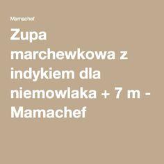 Zupa marchewkowa z indykiem dla niemowlaka + 7 m - Mamachef
