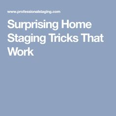 Surprising Home Staging Tricks That Work