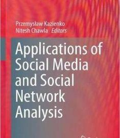 Applications Of Social Media And Social Network Analysis PDF