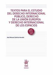 Textos para el estudio del derecho internacional público, derecho de la Unión Europea y derecho internacional de los espacios / José Manuel Sobrino Heredia.    Tirant lo Blanch, 2016