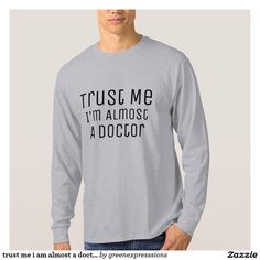 trust me i am almost a doctor medical pun funny