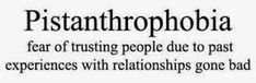 Pistanthrophobia - fear of trusting people due to past experiences with relationships gone bad The Words, Relationships Gone Bad, Relationship Quotes, Sad Quotes, Best Quotes, Life Quotes, Favorite Quotes, Amazing Quotes, Quotable Quotes