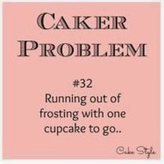 Can someone please tell me how to make frosting for 1 cupcakes? Lol this really happened to me around 2 times lol Bakery Quotes, Cafe Quotes, Post Quotes, Quotes To Live By, Funny Quotes, Baking Business, Cake Business, Cake Jokes, Cake Humor