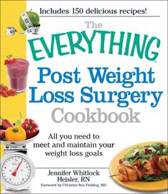 The Everything Post Weight Loss Surgery Cookbook: All You Need to Meet and…