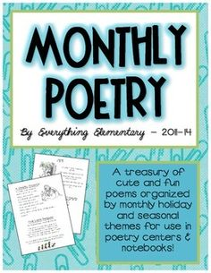 "Recently ""made over"" to better suit your classroom! Over 60,000 downloads! A 32-page compilation of 40 monthly thematic and holiday poems for your entire school year!  Poems include math, seasonal, rhyming, holiday-related, ""brain break""/energizers, and more!"