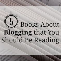 5 Books About Blogging that You Should Be Reading