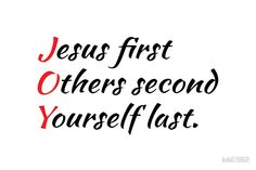 Joy - Jesus First, Others Second, Yourself Last.
