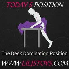 The Desk Domination Position  is a penetrating partner dominated position. To get into this position, the receiving partner is face up on a desk on the edge, and the penetrating partner enters while standing. Try it out  Then try something new from www.liljstoys.com  #sextoys #lingerie #accessories #lubes #deal #adulttoys #lingeries #smallbusiness #sexshop