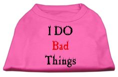 I Do Bad Things Screen Print Shirts Bright Pink XXXL(20)