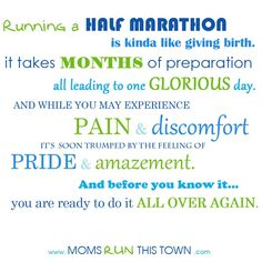 Half Marathon-Next Big Goal (kinda intimidating but if it's gonna be compared to giving birth....I definitely can take this on)!!
