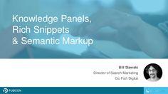 Knowledge Panels, Rich Snippets & Semantic Markup Bill Slawski Director of Search Marketing Go Fish Digital - Pubcon Las Vegas 2016 Conference Presentation