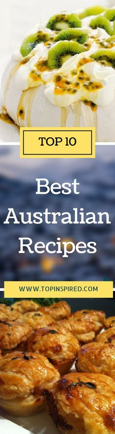 Don't hesitate to roll up your sleeves and get busy with this tasty authentic Australian recipes, because after trying them you will be surely addicted to their cuisine. Give them a try!