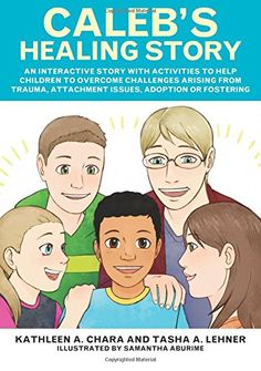 Caleb's Healing Story: An interactive story with activiti...