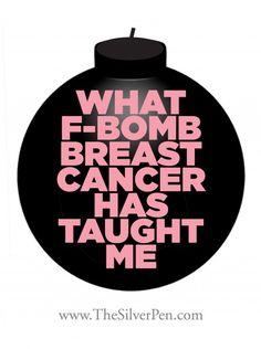 What Having Breast Cancer Has Taught Me - Lessons Learned - Breast Cancer Inspiration | The Silver Pen