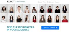 Klout for Business will help you reach influencers in your audience.