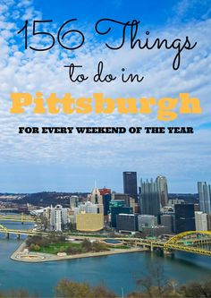 The largest weekend guide for Pittsburgh there is. 52 weeks, 3 days per weekend, 156 of the best things to do.