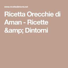 Ricetta Orecchie di Aman - Ricette & Dintorni