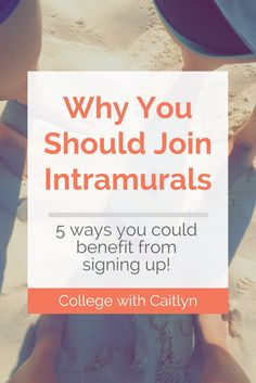 Why You Should Join Intramurals: 5 ways you could benefit from signing up! | College with Caitlyn