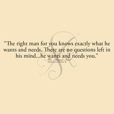 """The right man for you knows exactly what he wants and needs. There are no questions left in his mind...he wants and needs you. He's not going to risk losing you by playing games. If a man is playing games with you and making you chase him...stop. That man is not ready or he's simply not the right man for you. He doesn't recognize the true value of your love. If he did, playing games wouldn't be an option for him."""" -me. Amari Soul"""