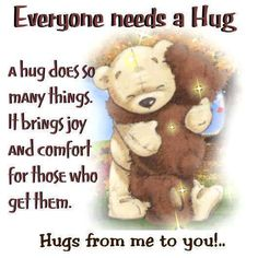 everybody needs a hug quotes cute quote hug friendship quotes support bears. From Michele Hug Friendship, Friendship Quotes Support, Friendship Sayings, Need A Hug Quotes, Cute Quotes, Nice Sayings, Bff Quotes, Friend Quotes, Happy Quotes