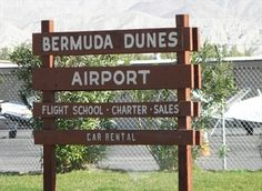 Bermuda Dunes Airport - Bermuda Dunes CA Hot Springs, Palm Springs, Rancho Mirage, Cathedral City, Coachella Valley, Desert Homes, Palm Desert, Car Rental, Dune