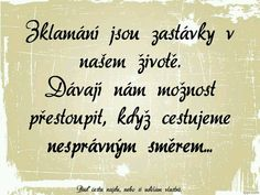 zklamání Life Thoughts, True Stories, Quotations, Humor, Bible, Mindfulness, Inspirational Quotes, Positivity, Motivation