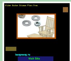 Glider Rocker Ottoman Plans Free 210628 - The Best Image Search