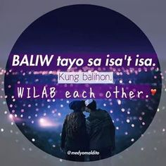 Baliw each other Bisaya Quotes, Patama Quotes, Tagalog Quotes, Quotable Quotes, Qoutes, Filipino Quotes, Hugot Lines, Pinoy, Teenager Posts