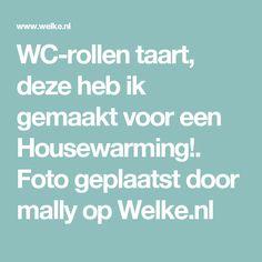 WC-rollen taart, deze heb ik gemaakt voor een Housewarming!. Foto geplaatst door mally op Welke.nl