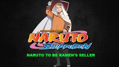 Naruto To Be Ramen's Seller