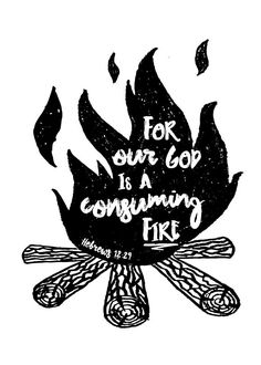 For our God is a consuming fire Hebrews 12:29 Therefore let us be grateful for receiving a kingdom that cannot be shaken, and thus let us offer to God acceptable worship, with reverence and awe, for our God is a consuming fire. Let the Lord, Jesus Christ put a flame of fire on your heart's altar. Be consumed in His love. #forourgodisaconsumingfire