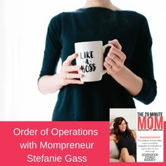 Order of Operations with Mompreneur Stefanie Gass - Jennifer Ford Berry