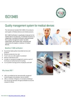 ISO 13485 Certification helps to Improves the manufacturing process and procedure that ensures for safety of medical devices URS is offering value added assessment and certification services in all India