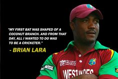 Brian Lara's Quotes, #Cricket #Quotes #Quote #Cricketers