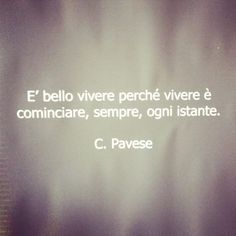 Grognards: Un significativo aforisma di Cesare Pavese ...    ... Me Quotes, Motivational Quotes, My Philosophy, Magic Words, Carpe Diem, True Words, Things To Think About, Poetry, Wisdom