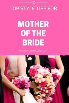 Top Style Tips For Mother Of The Bride - Natasha's Blog
