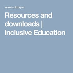 Resources and downloads | Inclusive Education